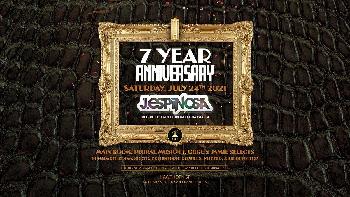 7 Year Anniversary: J.Espinosa, Plural Music, & Gold Bloc!