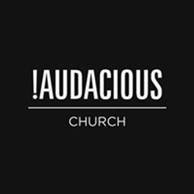 Audacious Church