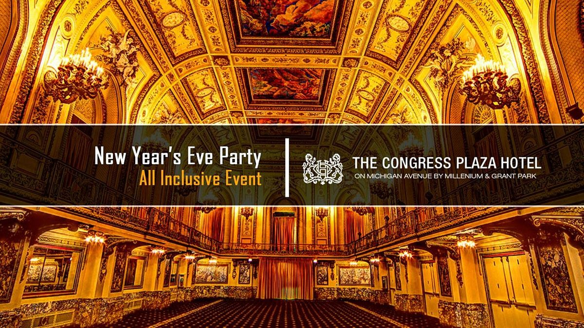 New Year's Eve Party 2022 at Congress Plaza Hotel