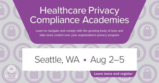Healthcare Privacy Compliance Academy - Seattle