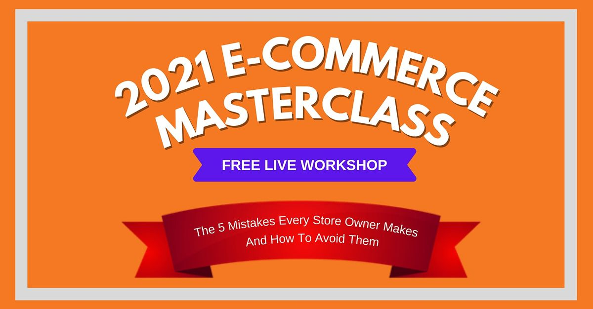 2021 E-commerce Masterclass: How To Build An Online Business \u2014 Moscow
