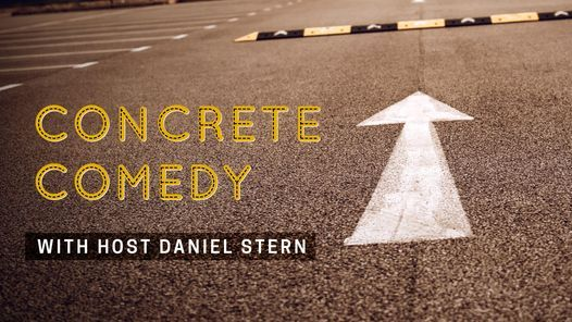 Concrete Comedy Open Air Stand Up Showcase with host Daniel Stern - BYOB