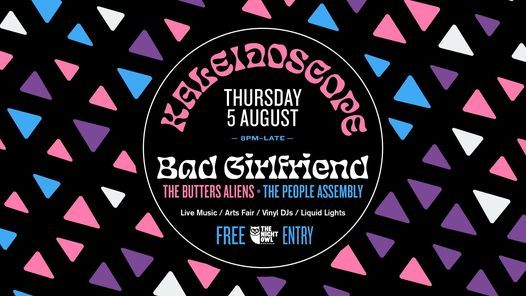 Kaleidoscope - Bad Girlfriend \/ The Butters Aliens \/ The People Assembly