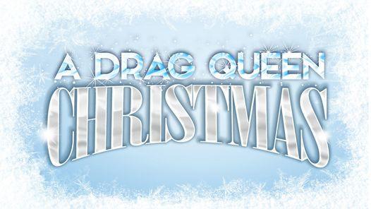 A Drag Queen Christmas Tour - 2021