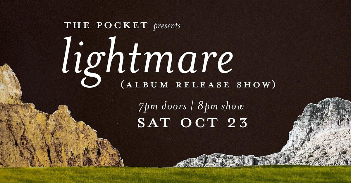 The Pocket Presents: Lightmare (Album Release) w\/ Sir EU