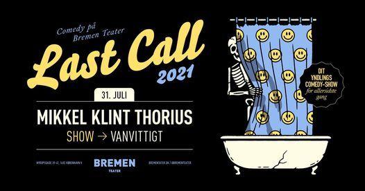 Mikkel Klint Thorius 'Vanvittigt' @Bremen Teater [Last Call]