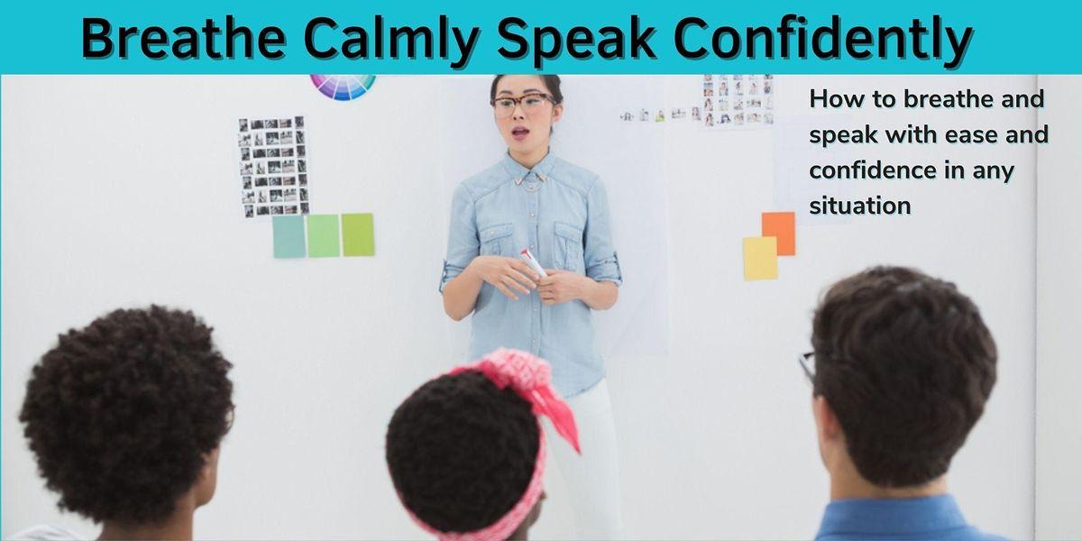 Breathe Calmly, Speak Confidently