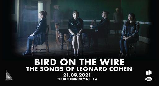 Bird On The Wire: The Songs of Leonard Cohen | Birmingham