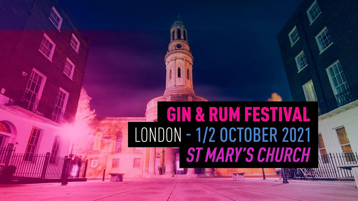 The Gin & Rum Festival - London -2021