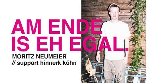 Moritz Neumeier - Am Ende is eh egal | M\u00fcnchen