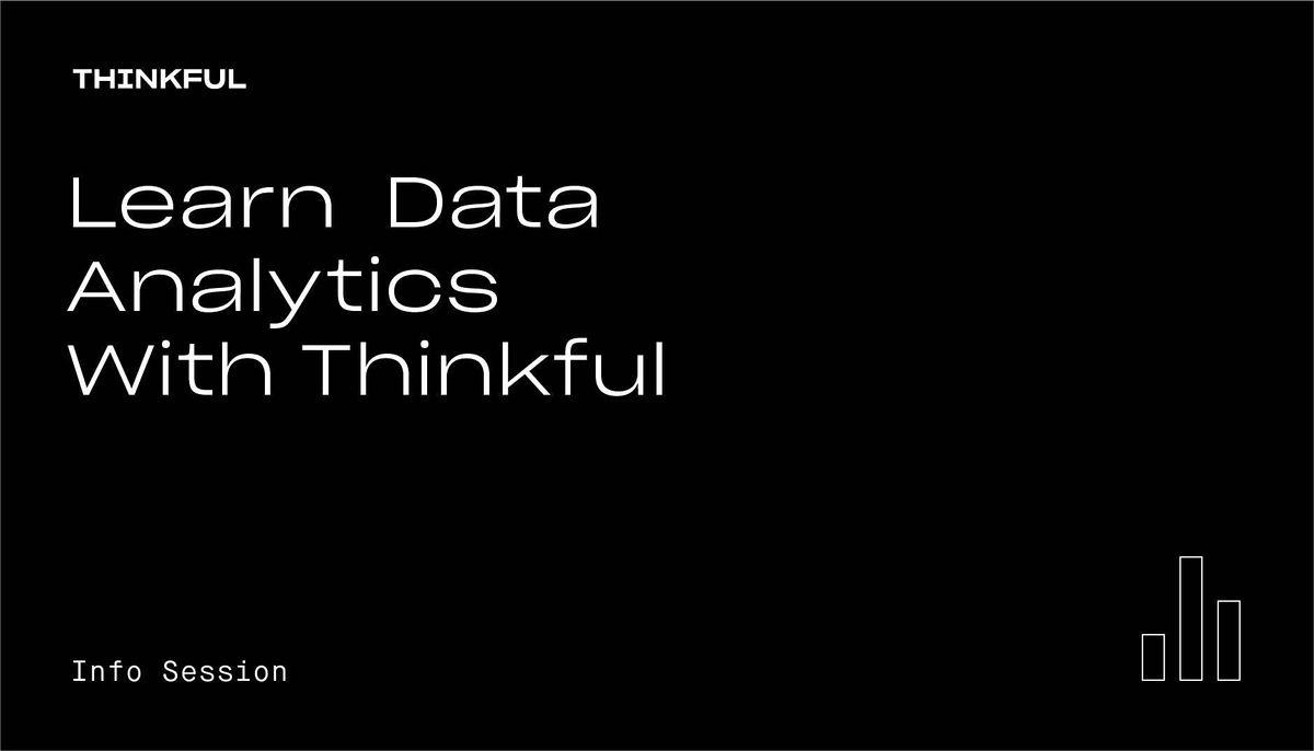 Thinkful Webinar || Learn Data Analytics With Thinkful