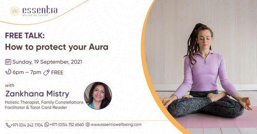 Free Talk: How to protect your Aura with Zankhana Mistry