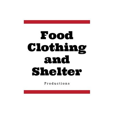 Food Clothing and Shelter Productions