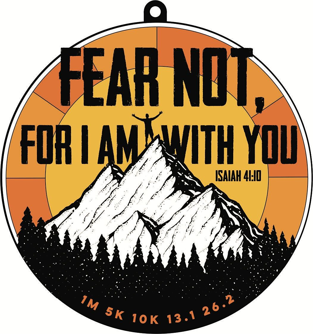 2021 Fear Not  1M 5K 10K 13.1 26.2-Participate from Home. Save $5