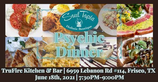Psychic Dinner Trufire Kitchen Bar 7004 Lebanon Rd Frisco Tx 75034 7457 United States 18 June 2021