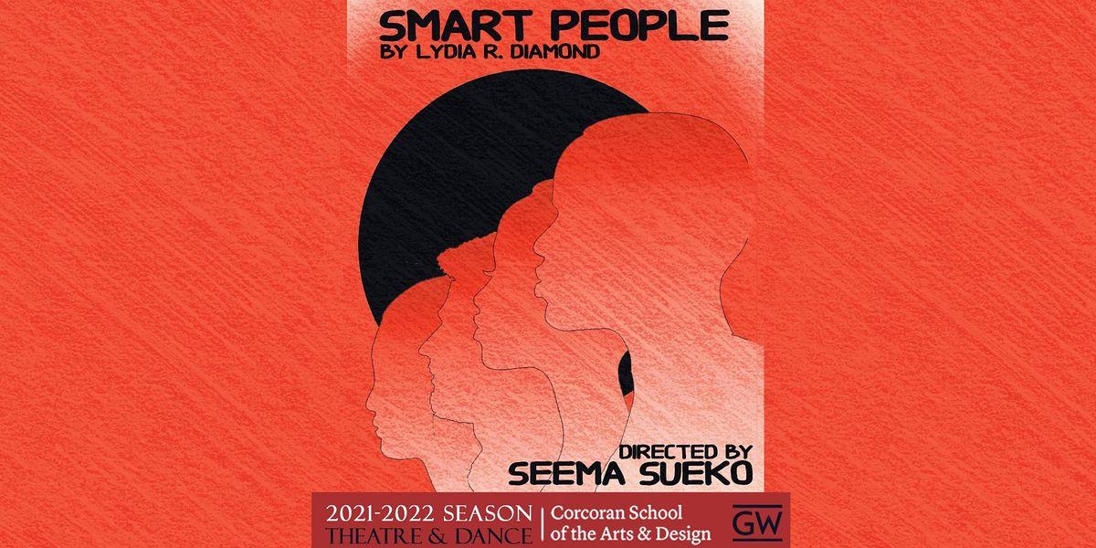 SMART PEOPLE by Lydia R. Diamond, directed by Seema Sueko