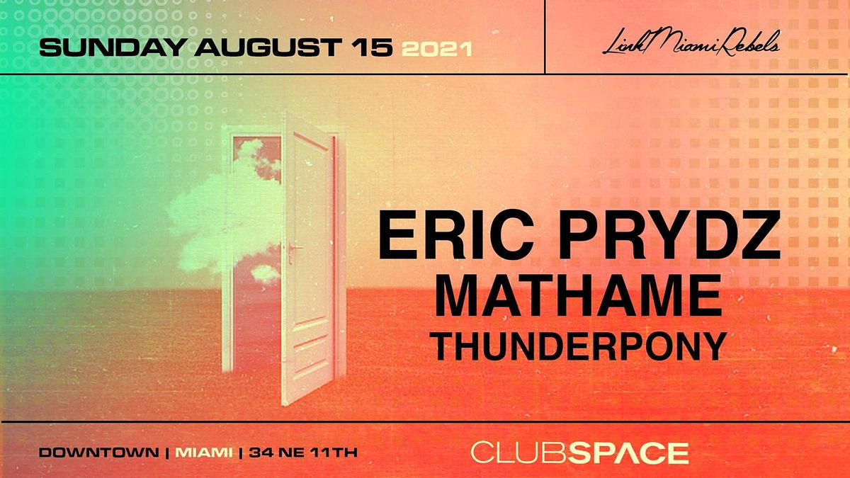 Eric Prydz and Mathame @ Club Space Miami