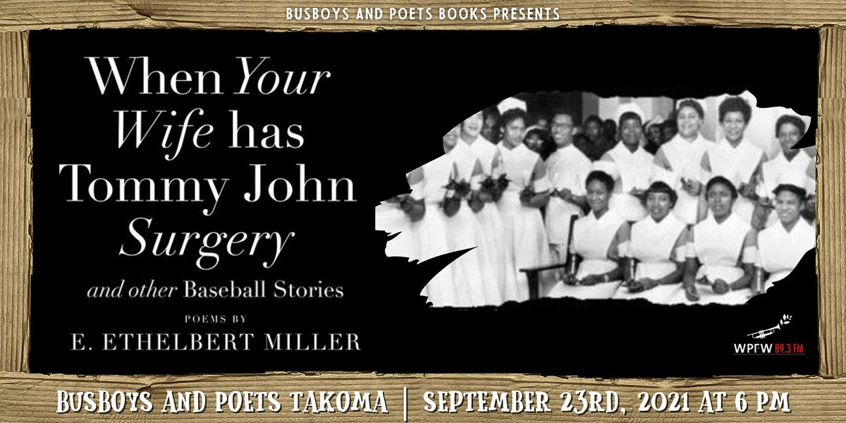Busboys and Poets Books Presents WHEN YOUR WIFE HAS TOMMY JOHN SURGERY