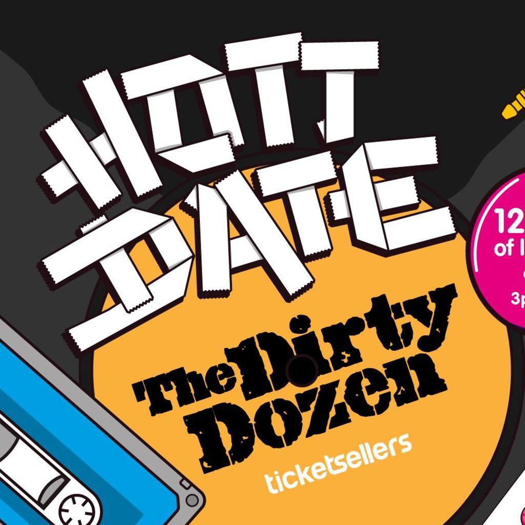 HOTT DATE: THE DIRTY DOZEN