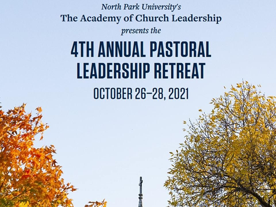The Academy of Church Leadership 4th Annual Pastoral Leadership Retreat