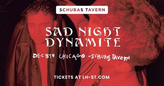Sad Night Dynamite with Guest at Schubas