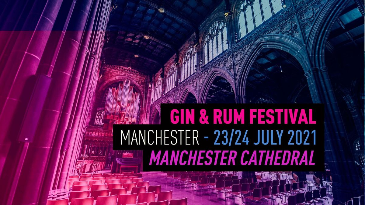 The Gin and Rum Festival - Manchester - 2021- SOLD OUT
