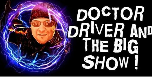 Dr. Driver and the big show