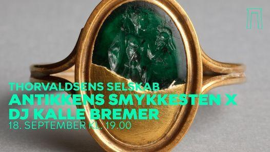 THORVALDSENS SELSKAB: ANTIKKENS SMYKKESTEN \/ DJ KALLE BREMER