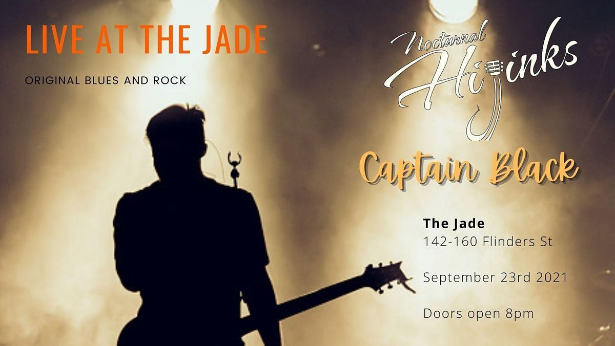 Nocturnal Hijinks and Captain Black Live at the Jade