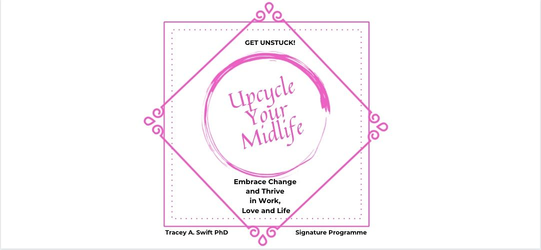 Upcycle Your Midlife: Embrace Change and Thrive in Work, Love and Life