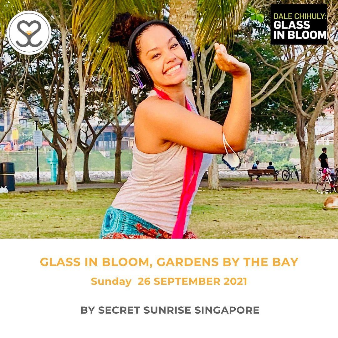 Secret Sunrise Singapore  - GLASS IN BLOOM