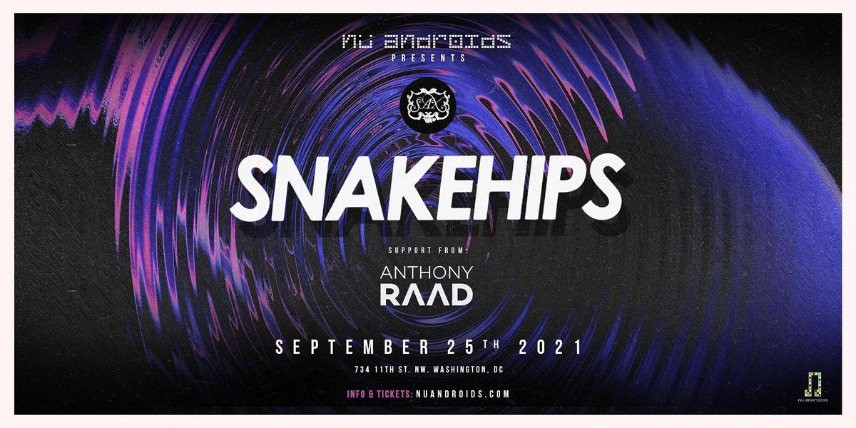N\u00fc Androids Presents: Snakehips (21+)