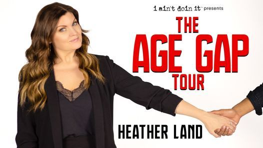 Heather Land: The Age Gap Tour presented by Moontower Comedy