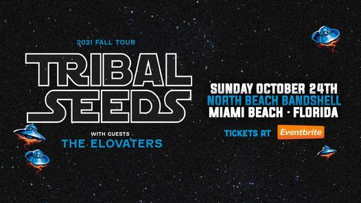 TRIBAL SEEDS & THE EL0VATERS - Miami