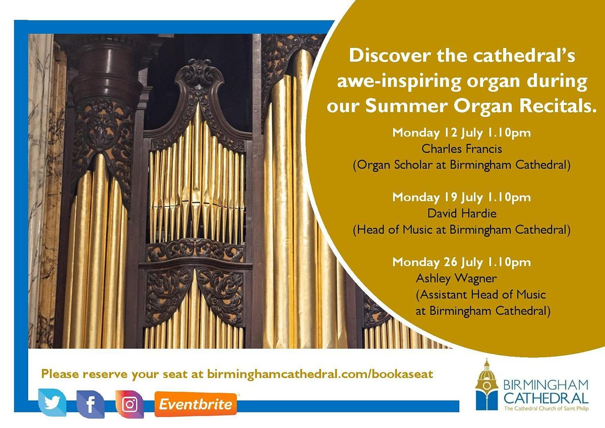 Summer Organ Recital at Birmingham Cathedral with Ashley Wagner