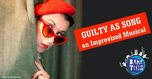 Guilty as Song - an Improvised musical where YOU are the judge