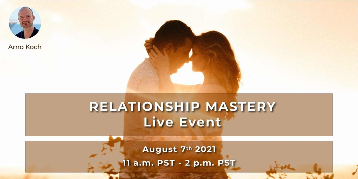 Relationship Mastery - Live Event With Arno Koch