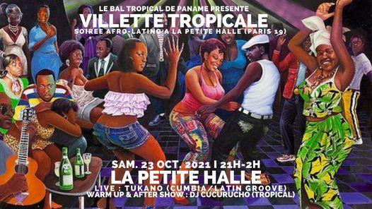 Villette Tropicale ~ Soir\u00e9e Afro-Latino \u00e0 La Petite Halle !