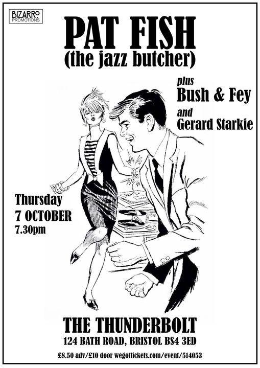Pat Fish (Jazz Butcher), Bush & Fey & Gerard Starkie, The Thunderbolt, Bristol, 07\/10\/21